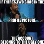 If There's Two Girls In The Profile Picture...