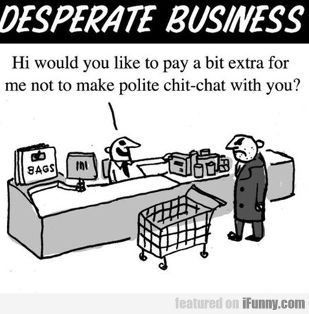 Desperate Business