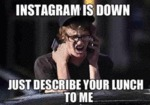 Instagram Is Down...