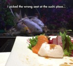 I Picked The Wrong Seat At The Sushi Place...