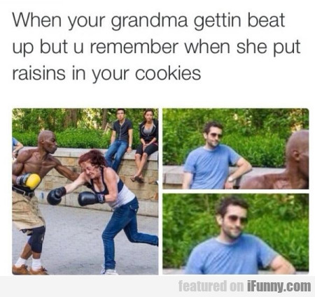 When Your Grandma Gettin