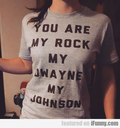 You Are My Rock...