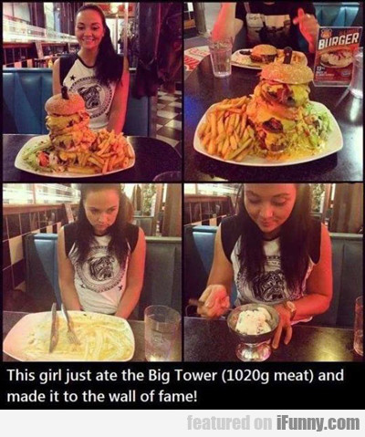 This Girl Just Ate The Big Tower...