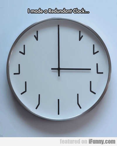 I Made A Redundant Clock...