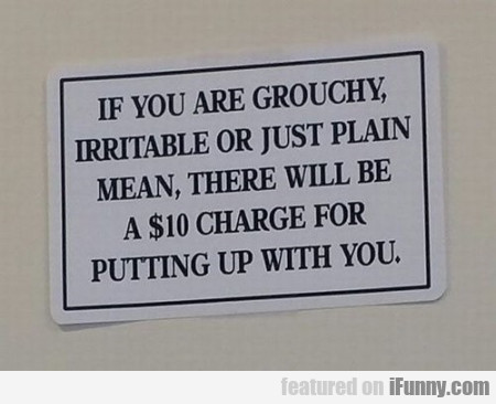 If You Are Grouchy