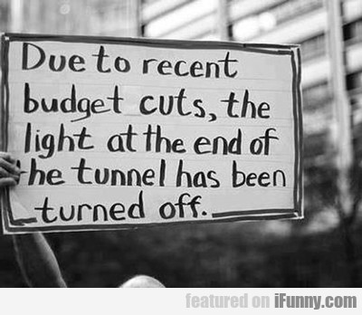 due to recent budget cuts...