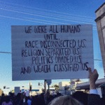 We Were All Humans Until Race.