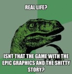 Real Life? Isn't That The Game With The Epic...