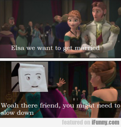 Elsa, We Want To Get Married...