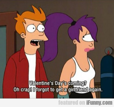 Valentine's Day's Coming?