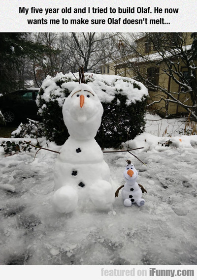 My Five Year Old And I Tried To Build Olaf...