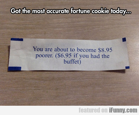 Got The Most Accurate Fortune Cookie Today...
