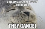 Dreading A Planned Social Encounter...