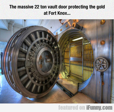 The Massive 22 Ton Vault Door...