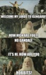 Welcome My Lords To Isengard...