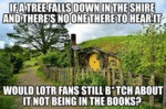 If A Tree Falls Down In The Shire...