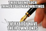There Is No Such Thing As Bad Handwriting...