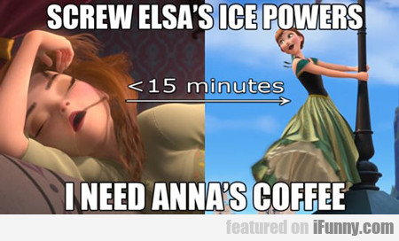 Screw Elsa's Ice Powers...