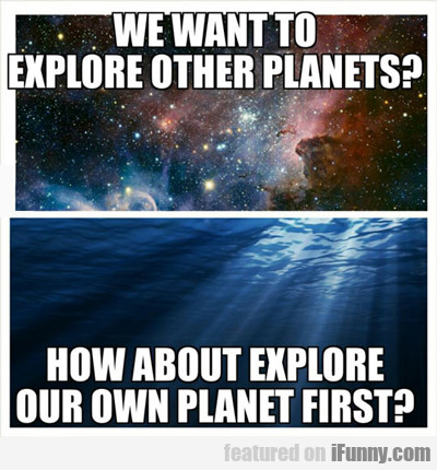 we want to explore other planets...