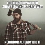 Looking Forward To Snowblowing My Driveway...