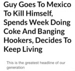 Guy Goes To Mexico To Kill Himself...