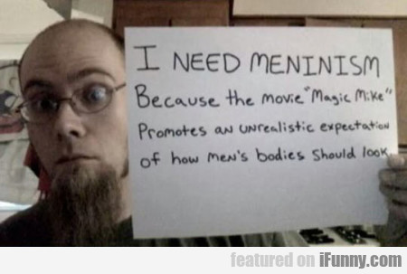 I Need Menimism Because The Movie...