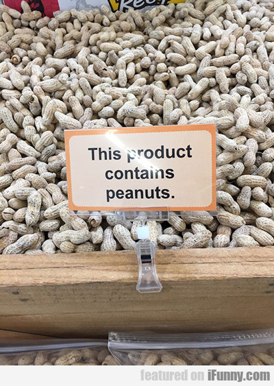 This Product Contains Peanuts...