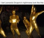 I Bet Leonardo Dicaprio's Nightmares Look Like...