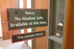 Sorry, No Student Jobs...