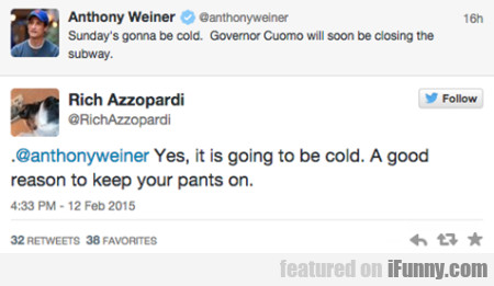 Sunday's Gonna Be Cold. Governor Cuomo Will..