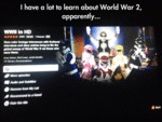 I Have A Lot To Learn About World War 2...
