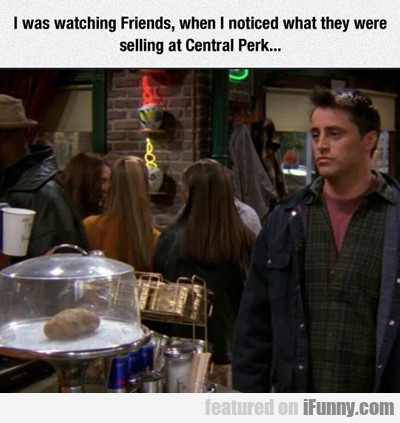 I Was Watching Friends...
