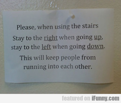 Please, When Using The Stairs...