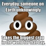 Everyday, Someone On Earth Unknowingly...