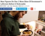 Man Figures He Has 2 More Bites Of Roommate's...