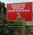 Please No Riding In Wagons Down Sidewalk...