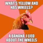 What's Yellow And Has Wheels?