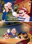 Remember Luigi You Got To Act Tough... I'll Take..