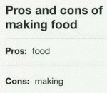 Pros And Cons Of Making Food - Pros - Food