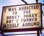 I Was Addicted To The Hoeky Pokey But I Turned...