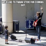 We'd Like To Thank Steve For Coming Out...