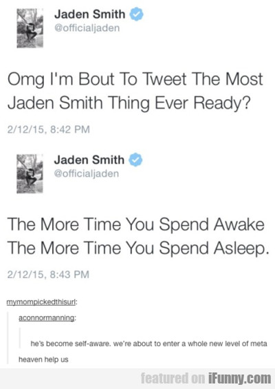 Omg I'm Bout To Tweet The Most Jaden Smith...