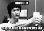 Bruce Lee, Closest Thing To Goku We Have...
