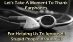 Let's Take A Moment To Thank Earbuds...