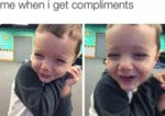 Me When I Get Compliments