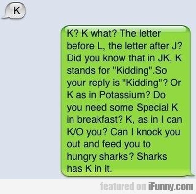 K What - The Letter Before L The Letter...