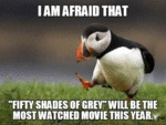 I Am Afraid That Fifty Shades Of Grey Will Be...