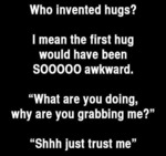 Who Invented Hugs...