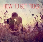 How To Get Ticks...