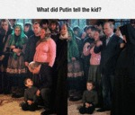 What Did Putin Tell The Kid?